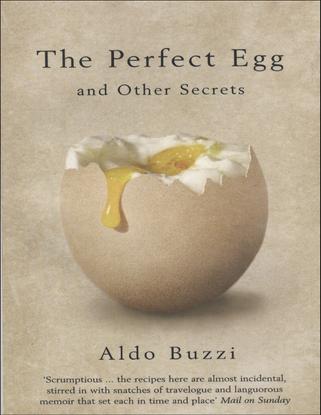 aldo-buzzi-guido-waldman-the-perfect-egg_-and-other-secrets-2005-bloomsbury-publishing-plc-libgen.lc.pdf