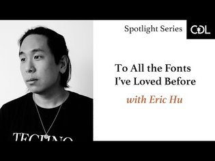 To All The Fonts I've Loved Before with Eric Hu
