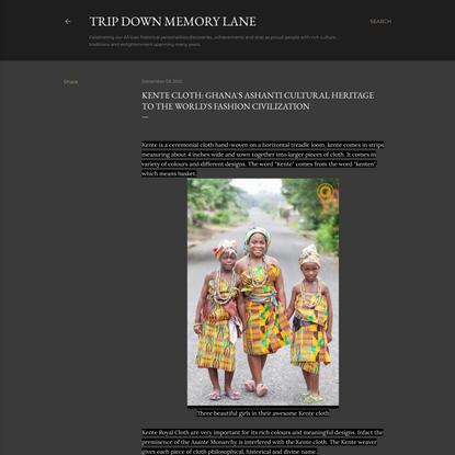 KENTE CLOTH: GHANA`S ASHANTI CULTURAL HERITAGE TO THE WORLD`S FASHION CIVILIZATION