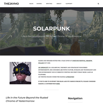 SOLARPUNK - Life in the Future Beyond the Rusted Chrome of Yestermorrow — thejaymo