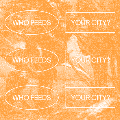 Who Feeds Your City?