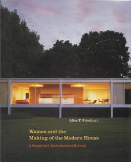 Women-and-the-Making-of-the-Modern-House_Alice-T.-Friedman_Yale-University-Press_2006.jpg