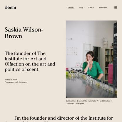 Saskia Wilson-Brown on the art and politics of scent — Deem