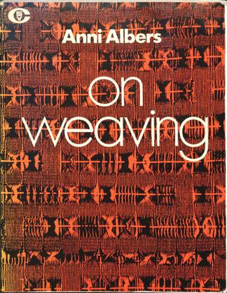 Anni Albers : On Weaving