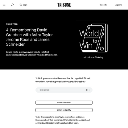 4. Remembering David Graeber: with Astra Taylor, Jerome Roos and James Schneider