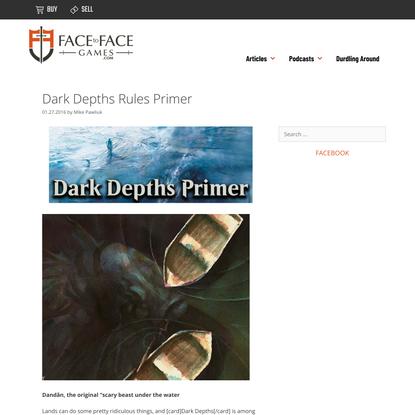Dark Depths Rules Primer – magic.facetofacegames.com