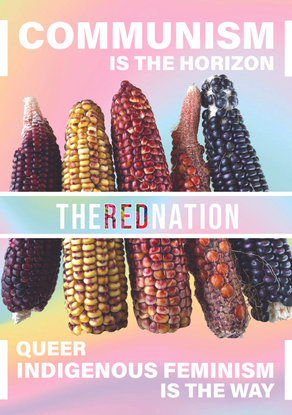 Communism Is the Horizon, Queer Indigenous Feminism Is the Way – The Red Nation