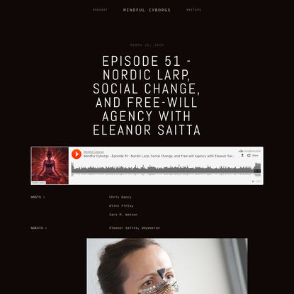Episode 51 - Nordic Larp, Social Change, and Free-will Agency with Eleanor Saitta