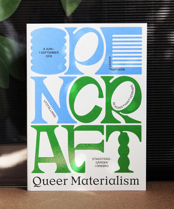 """Lina Forsgren on Instagram: """"Design of 96 pages catalogue & posters for Open Craft - Queer Materialism - an arts & crafts ex..."""