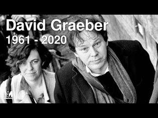 David Graeber: A Celebration of His Life