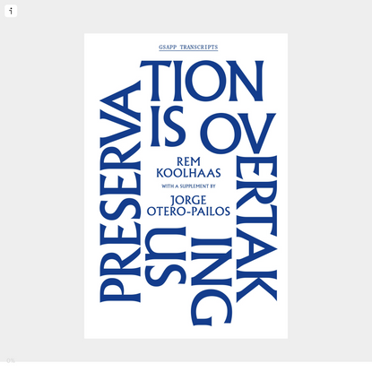 Rem Koolhaas: Preservation Is Overtaking Us - Columbia GSAPP