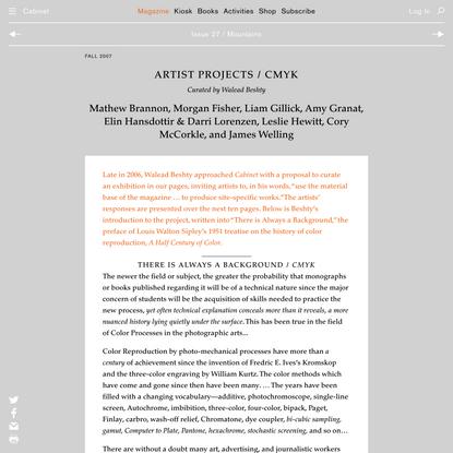 Artist Projects / CMYK | Mathew Brannon, Morgan Fisher, Liam Gillick, Amy Granat, Elin Hansdottir & Darri Lorenzen, Leslie H...