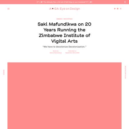 Saki Mafundikwa on 20 Years Running the Zimbabwe Institute of Vigital Arts | | Eye on Design