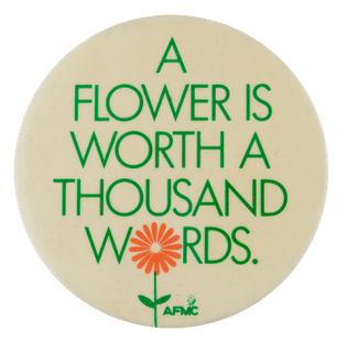 ad-a-flower-is-worth-a-thousand-words-button-busy-beaver-button-museum.png?itok=zxjzq0ae