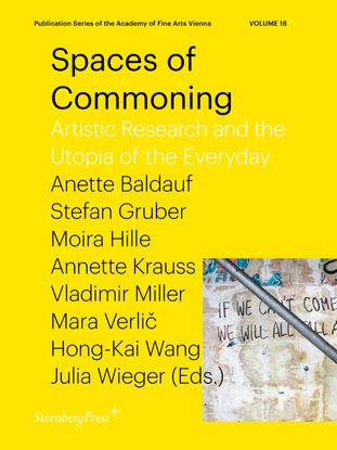 Spaces of Commoning Artistic Research and the Utopia of the Everyday