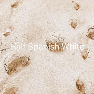 Half Spanish White