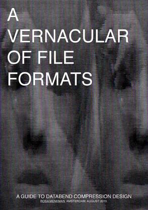 lofi-Rosa-Menkman-A-Vernacular-of-File-Formats.pdf