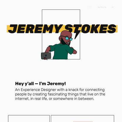 My Work | Jeremy Stokes – Experience Designer
