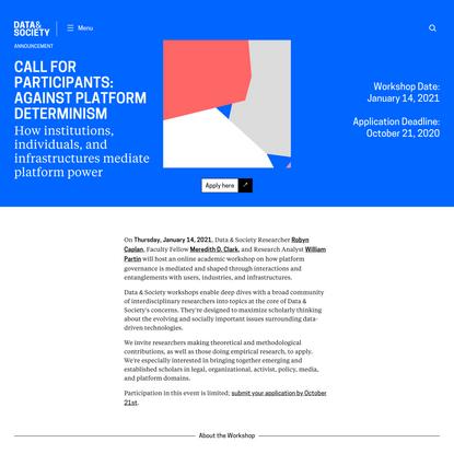 Call for Participants: Against Platform Determinism