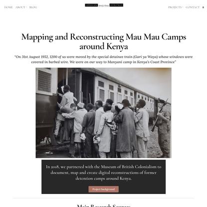 Mapping and Reconstructing Mau Mau Camps around Kenya