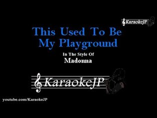 This Used To Be My Playground (Karaoke) - Madonna