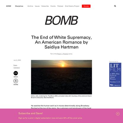 The End of White Supremacy, An American Romance by Saidiya Hartman - BOMB Magazine