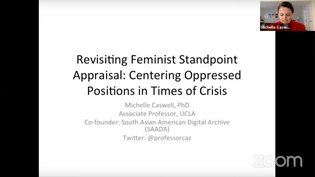 Michelle Caswell, Revisiting Feminist Standpoint Appraisal: Centering Oppressed Positions in Times of Crisis (iPres, September 23, 2020)