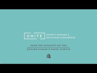 Shopify UNITE: Using the JavaScript Buy SDK