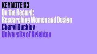 Cheryl Buckley, University of Brighton, Ramia Mazé, Aalto University, Helsink and conversation moderated by Elisabeth Fischer