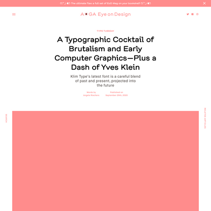 A Typographic Cocktail of Brutalism and Early Computer Graphics—Plus a Dash of Yves Klein