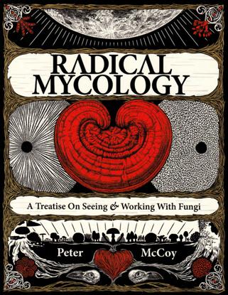 Radical Mycology- Peter Mccoy