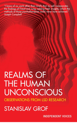 Realms of the Human Unconscious: Observations from LSD Research by Stanislav Grof