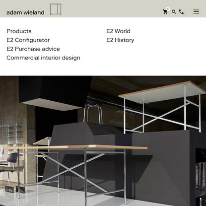 Adam Wieland Metallwerkstatt – E2 Office, E2 Wohnen, E2 Programm - Adam Wieland