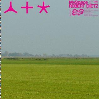 MySpace, by Robert Dietz
