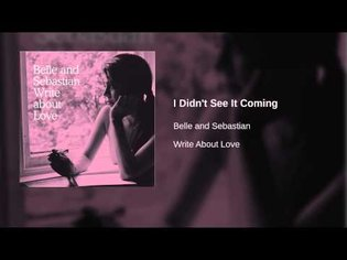 Belle and Sebastian - I Didn't See It Coming