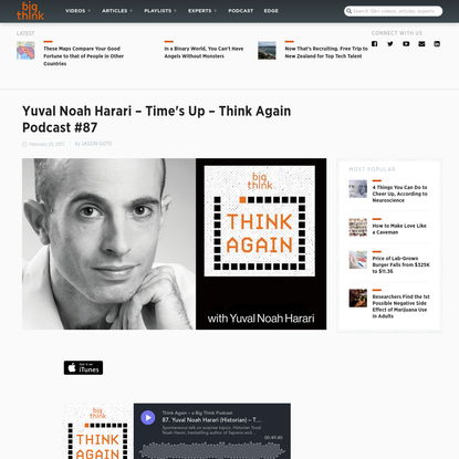 Think Again - a Big Think Podcast #87 - Yuval Noah Harari - Time's Up
