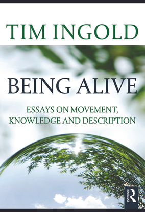 tim-ingold-being-alive_-essays-on-movement-knowledge-and-description-routledge-2011-.pdf