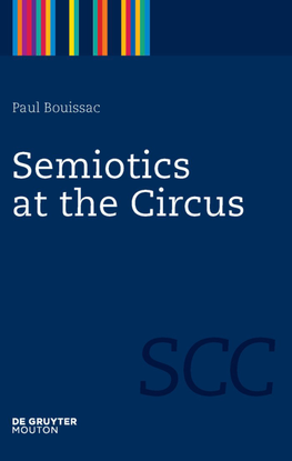 paul-bouissac-semiotics-at-the-circus-semiotics-communication-and-cognition-2010.pdf