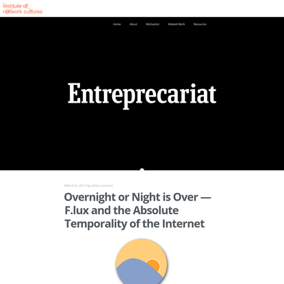 Overnight or Night is Over - F.lux and the Absolute Temporality of the Internet | THE ENTREPRECARIAT