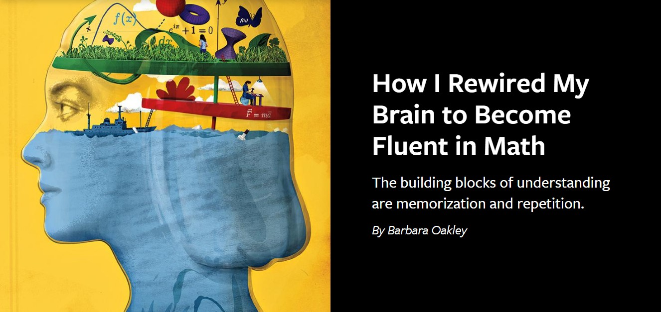 How I Rewired My Brain to Become Fluent in Math By Barbara Oakley