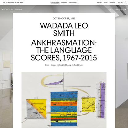 Wadada Leo Smith: Ankhrasmation: The Language Scores, 1967-2015   Exhibitions   The Renaissance Society
