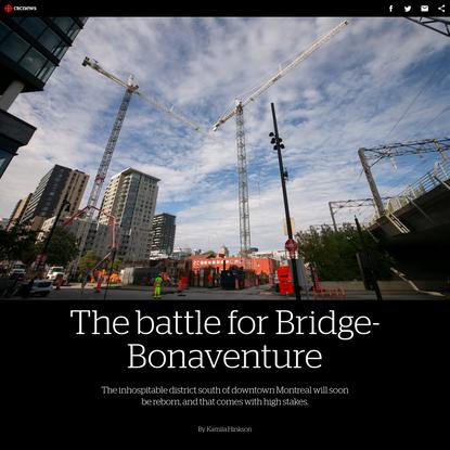 The battle for Montreal's Bridge-Bonaventure district