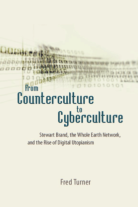 fred-turner-from-counterculture-to-cyberculture_-stewart-brand-the-whole-earth-network-and-the-rise-of-digital-utopianism-un...