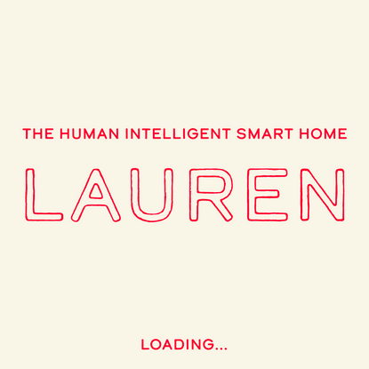 LAUREN: THE HUMAN INTELLIGENT SMART HOME