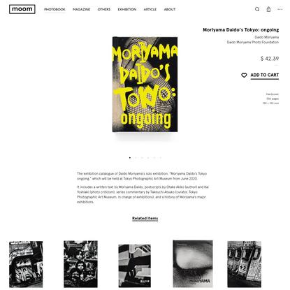 Moriyama Daido's Tokyo: ongoing - Daido Moriyama | moom bookshop - photobooks and magazines