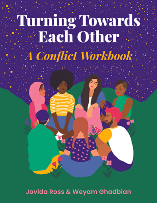 turning-towards-each-other-a-conflict-workbook-by-javida-ross-and-weyam-ghadbian.pdf