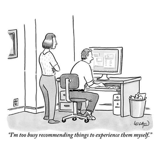 i-m-too-busy-recommending-things-to-experience-them-myself-new-yorker-cartoon_u-l-pgs6kz0.jpg