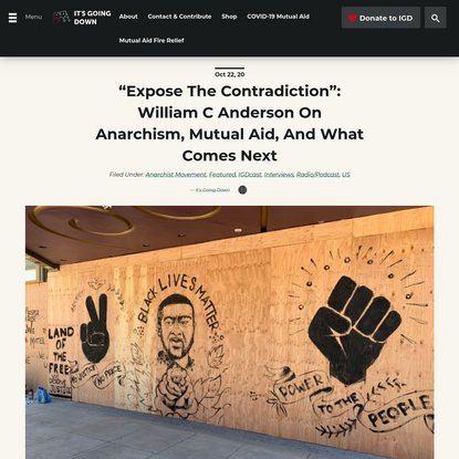 """""""Expose the Contradiction"""": William C Anderson on Anarchism, Mutual Aid, and What Comes Next - It's Going Down"""