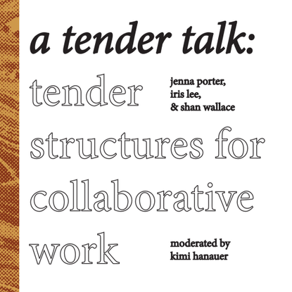 A Tender Talk, Tender Structures for Collaborative Work