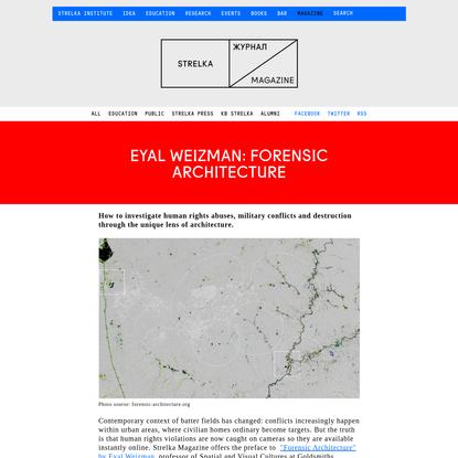 Eyal Weizman: Forensic Architecture